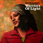 "Mo'Kalamity Album ""Warriors of light"" 2006"